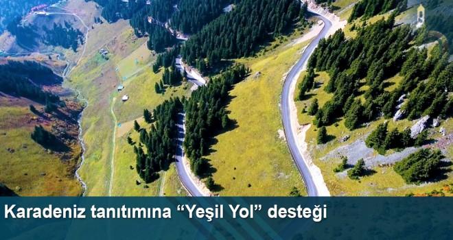 """Karadeniz Tanıtımına """"Yeşil Yol"""" Desteği"""