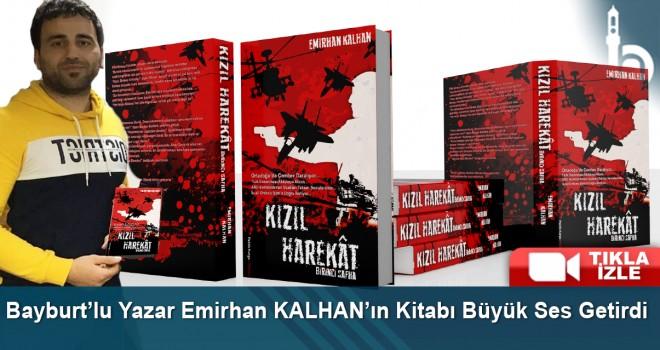 Bayburt'lu Yazar Emirhan KALHAN'ın Kitabı Büyük Ses Getirdi