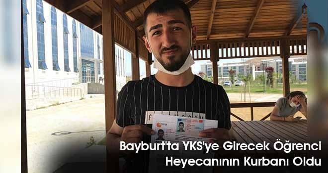Bayburt'ta YKS'ye Girecek Öğrenci Heyecanının Kurbanı Oldu