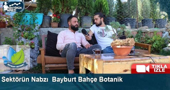 Sektörün Nabzı – Bayburt Bahçe Botanik