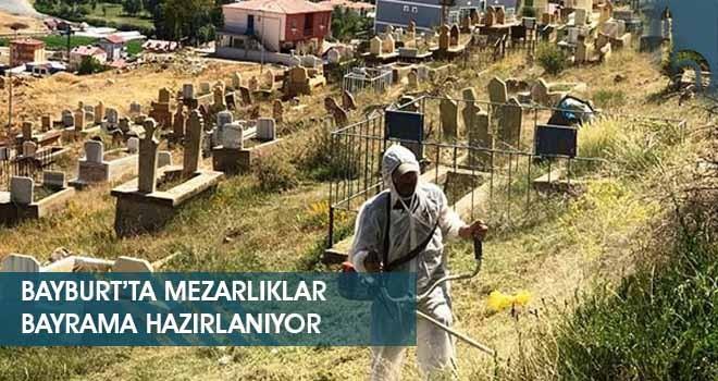Bayburt'ta Mezarlıklar Bayrama Hazırlanıyor