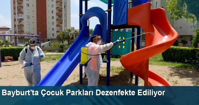 Bayburt'ta Çocuk Parkları Dezenfekte Ediliyor