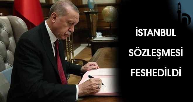 İstanbul Sözleşmesi Feshedildi