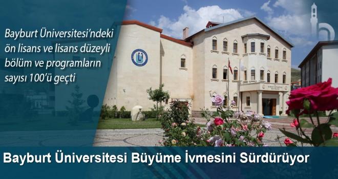 Bayburt Üniversitesi'ndeki Ön lisans ve lisans düzeyli bölüm ve programların sayısı 100'ü geçti.