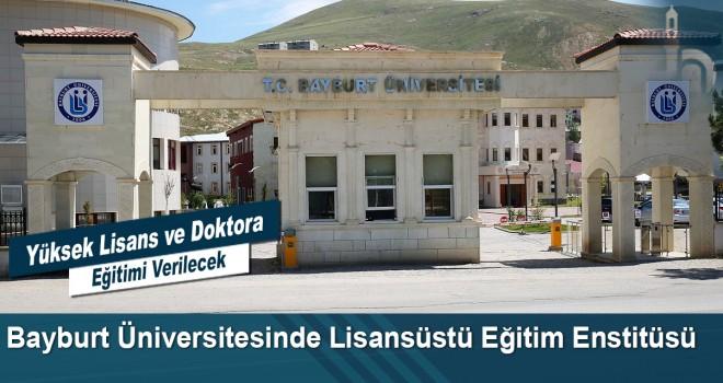 Bayburt Üniversitesinde Lisansüstü Eğitim Enstitüsü