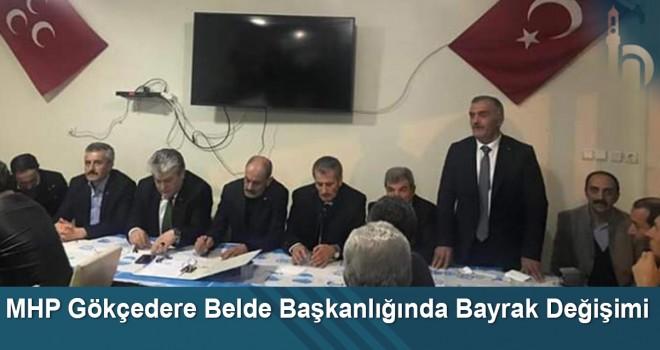 MHP Gökçedere Belde Başkanlığında Bayrak Değişimi