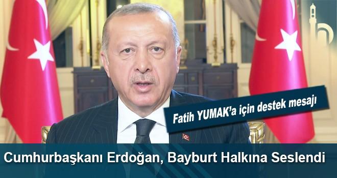Erdoğan, Bayburt Halkından Yumak İçin Destek İstedi