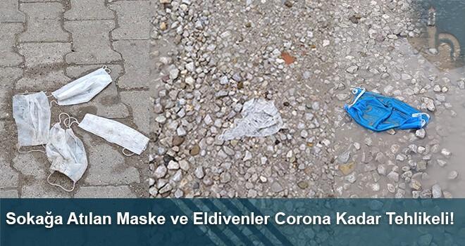 Sokağa Atılan Maske ve Eldivenler Corona Kadar Tehlikeli!