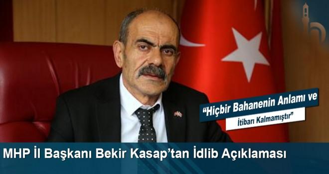 MHP İl Başkanı Bekir Kasap'tan İdlib Açıklaması
