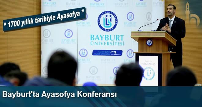 Bayburt'ta 1700 Yıllık Tarihiyle Ayasofya Konferansı