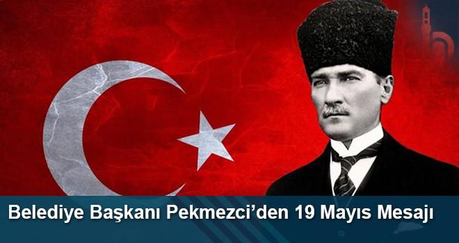 """Belediye Başkanı Hükmü Pekmezci'nin  """"19 Mayıs Atatürk'ü Anma, Gençlik ve Spor Bayramı"""" Mesajı"""