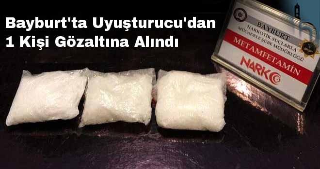 Bayburt'ta Uyuşturucu'dan 1 Kişi Gözaltına Alındı