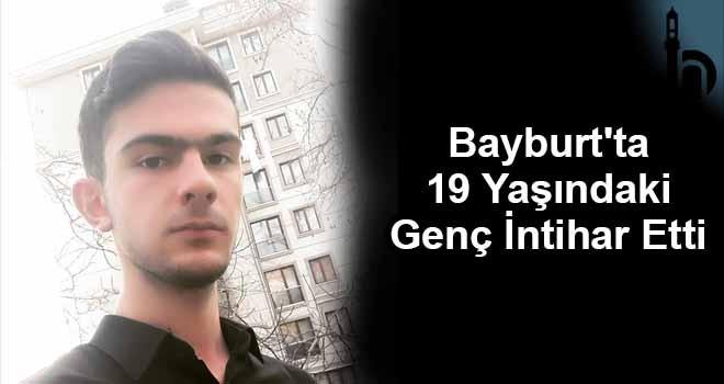 Bayburt'ta 19 Yaşındaki Genç İntihar Etti