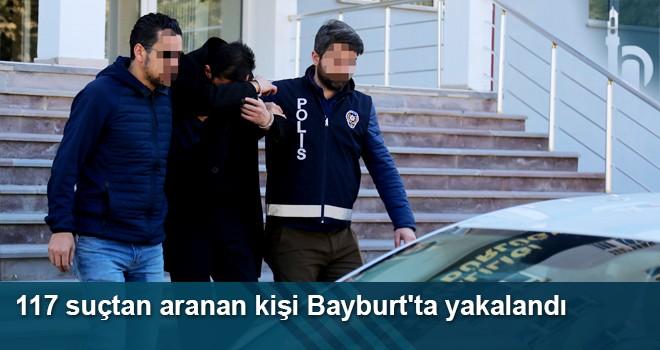117 Suçtan Aranan Kişi Bayburt'ta Yakalandı