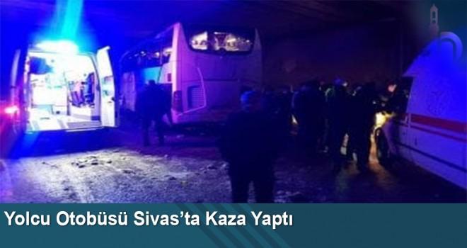 Yolcu Otobüsü Sivas'ta Kaza Yaptı