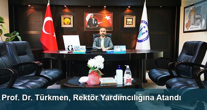 Prof. Dr. Türkmen, Rektör Yardımcılığına Atandı