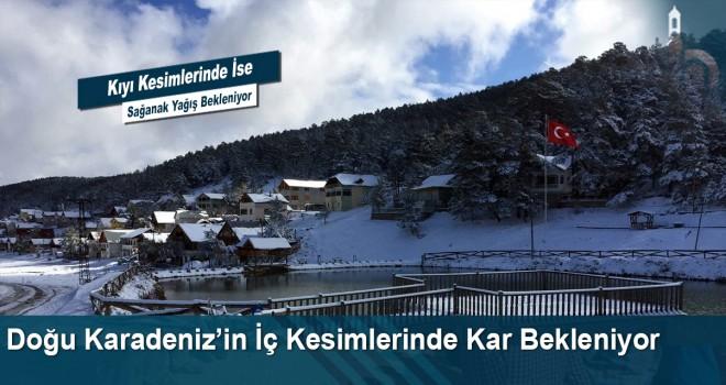Doğu Karadeniz'in İç Kesimlerinde Kar Bekleniyor