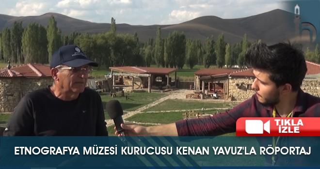 Etnografya Müzesi Kurucusu Kenan Yavuz'la Röportaj