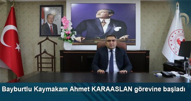 Bayburtlu Kaymakam Ahmet KARAASLAN görevine başladı