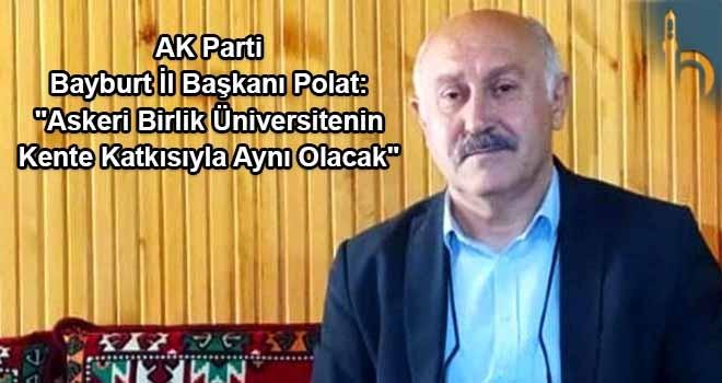AK Parti Bayburt İl Başkanı Polat: