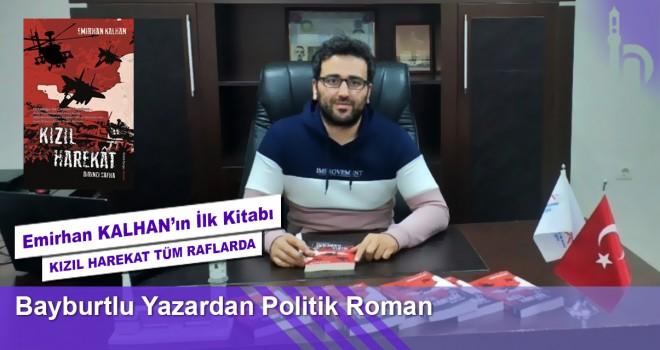 Bayburtlu Yazar Emirhan KALHAN'dan Politik Roman