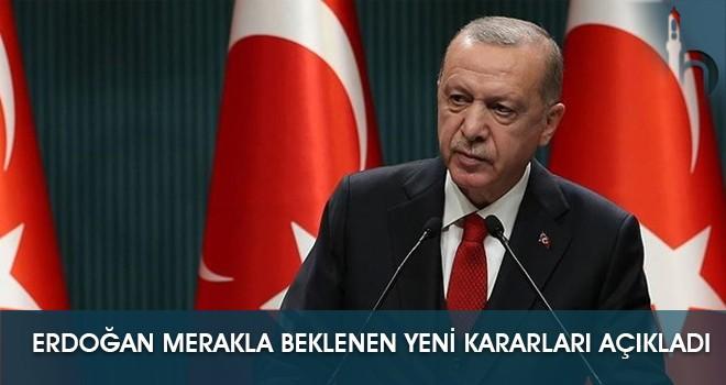 Erdoğan Merakla Beklenen Yeni Kararları Açıkladı