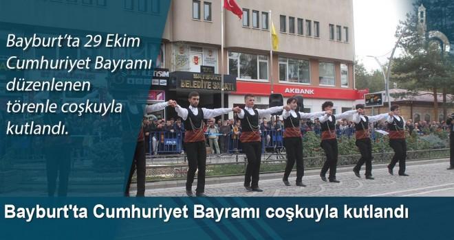 Bayburt'ta Cumhuriyet Bayramı coşkuyla kutlandı