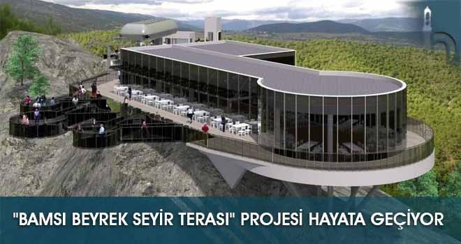 """""""Bamsı Beyrek Seyir Terası"""" Projesi Hayata Geçiyor"""