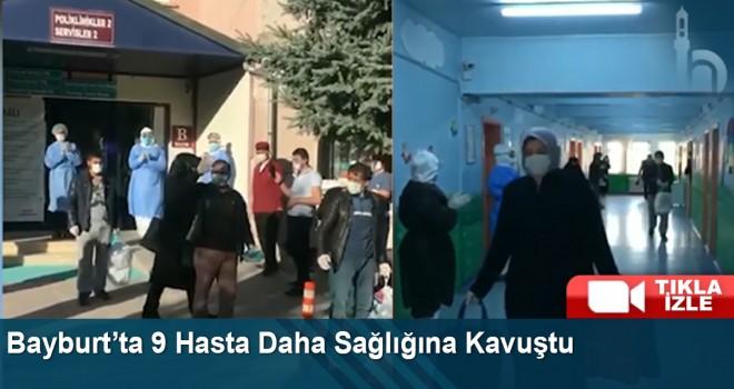 Bayburt'ta 9 Hasta Daha Sağlığına Kavuştu