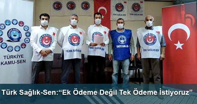 """Türk Sağlık-Sen: """"Ek Ödeme Değil Tek Ödeme İstiyoruz"""""""
