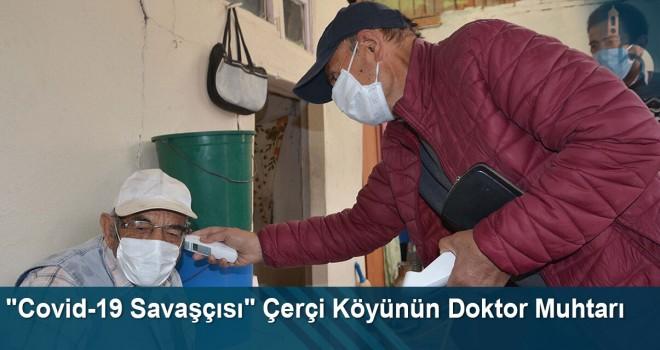 """""""Covid-19 Savaşçısı"""" Çerçi Köyünün Doktor Muhtarı"""