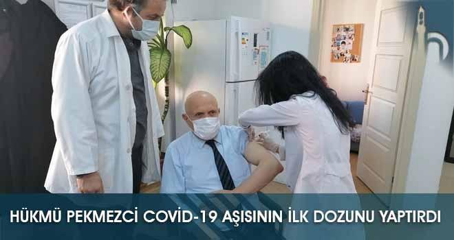 Hükmü Pekmezci Covid-19 Aşısının İlk Dozunu Yaptırdı
