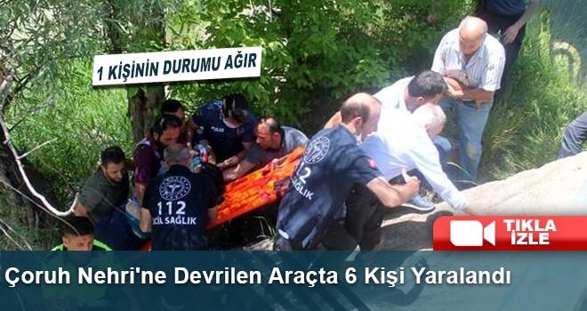 Çoruh Nehri'ne Devrilen Araçta 6 Kişi Yaralandı
