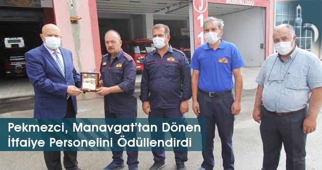 Pekmezci, Manavgat'tan Dönen İtfaiye Personelini Ödüllendirdi