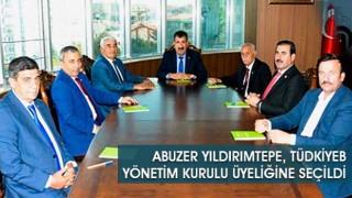 Abuzer Yıldırımtepe, TÜDKİYEB Yönetim Kurulu Üyeliğine Seçildi