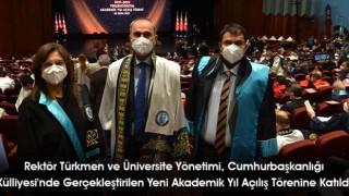 Rektör Türkmen ve Üniversite Yönetimi, Cumhurbaşkanlığı Külliyesi'nde Gerçekleştirilen Yeni Akademik Yıl Açılış Törenine Katıldı