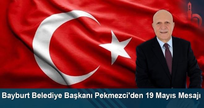 Bayburt Belediye Başkanı Pekmezci'den 19 Mayıs Mesajı
