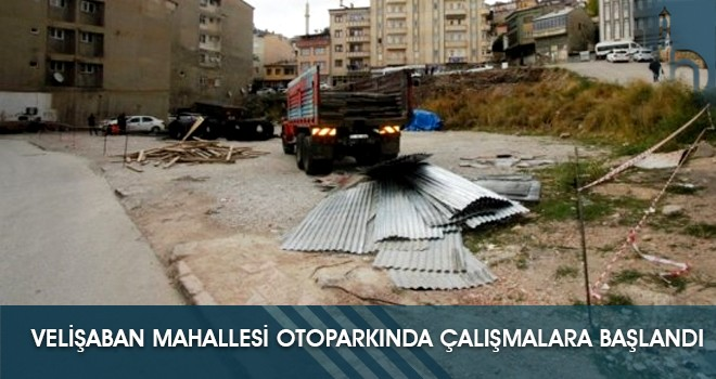 Velişaban Mahallesi Otoparkında Çalışmalara Başlandı