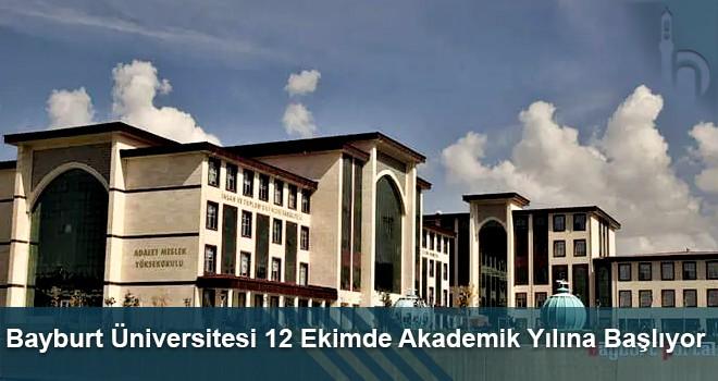 Bayburt Üniversitesi 12 Ekimde Akademik Yılına Başlıyor