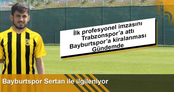 Bayburtspor Sertan İle İlgileniyor
