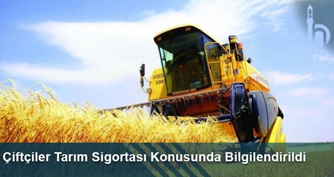 Çiftçiler Tarım Sigortası Konusunda Bilgilendirildi