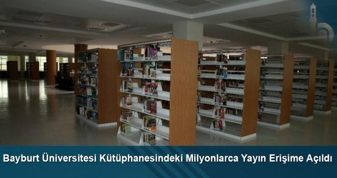 Bayburt Üniversitesi Kütüphanesindeki Milyonlarca Yayın Erişime Açıldı