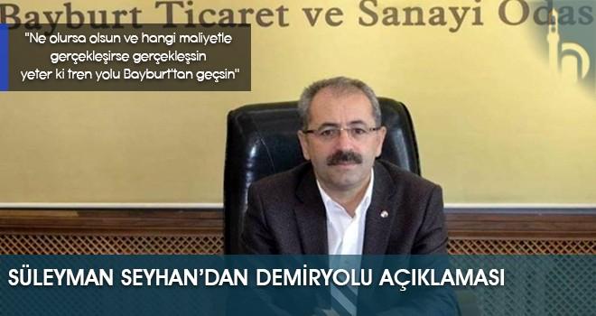 Süleyman Seyhan'dan Demiryolu Açıklaması