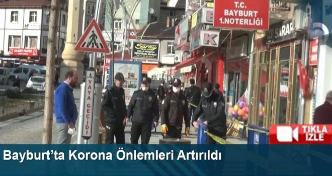 Bayburt'ta Korona Önlemleri Artırıldı