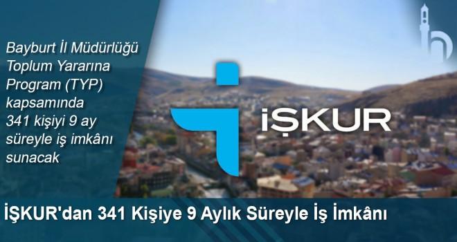 İŞKUR'dan 341 Kişiye 9 Aylık Süreyle İş İmkânı