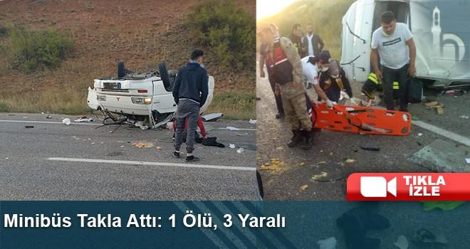 Minibüs Takla Attı: 1 Ölü, 3 Yaralı