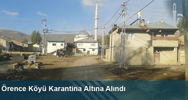 Örence Köyü Karantina Altına Alındı