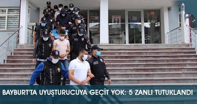 Bayburt'ta Uyuşturucuya Geçit Yok: 5 Zanlı Tutuklandı