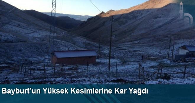 Bayburt'un Yüksek Kesimlerine Kar Yağdı