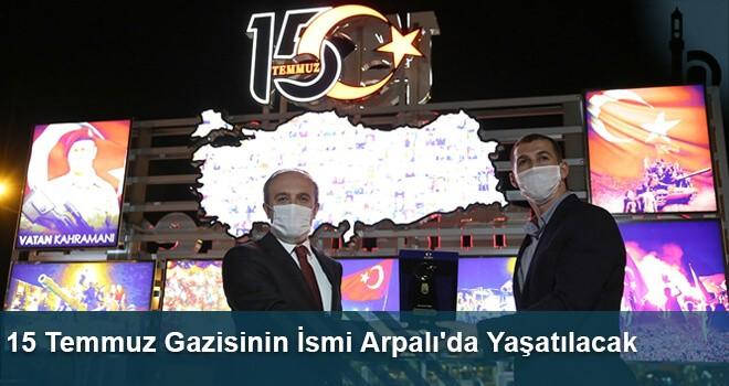 15 Temmuz Gazisinin İsmi Arpalı'da Yaşatılacak